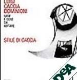 STILE DI CACCIA – LUIGI CACCIA DOMINIONI CASE E COSE DA ABITARE  2003