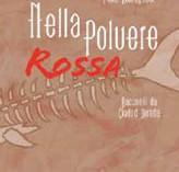 Paolo Romagnosi, NELLA POLVERE ROSSA Racconti da ciudad dorada