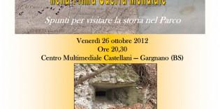 Gargnano (Bs) – IL SISTEMA TRINCERATO PER LA DIFESA DI GARGNANO NELLA I GUERRA MONDIALE