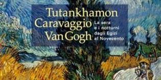 """Vicenza – """"Tutankhamon Caravaggio Van Gogh. La sera e i notturni dagli Egizi al Novecento"""""""