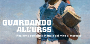 Mantova – GUARDANDO ALL'URSS – Realismo socialista in Italia dal mito al mercato