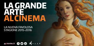 LA GRANDE ARTE AL CINEMA – STAGIONE 2015-2016