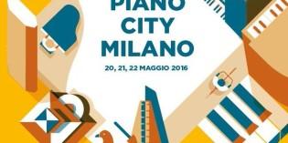 Milano – PIANOCITY 2016 – Musica e suggestioni diffuse