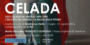 Riapre al Museo Diocesano di Mantova la mostra UGO CELADA DA VIRGILIO 1895-1995 L'INCANTO DEL DISEGNO, LA MAGIA DELLA PITTURA