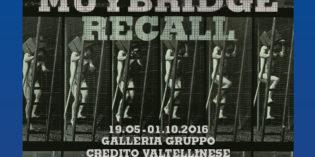 """Milano – """"MUYBRIDGE RECALL"""""""