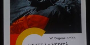 """Milano – W. EUGENE SMITH – """"Usate la verità come pregiudizio"""""""