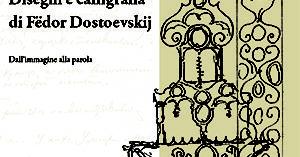 """""""Disegni e calligrafia di Fëdor Dostoevskij"""""""
