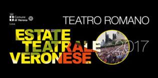 Verona, Teatro Romano: 69a Estate Teatrale Veronese