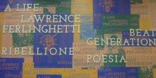"""Brescia – """"A Life: Lawrence Ferlinghetti Beat Generation, ribellione, poesia"""""""