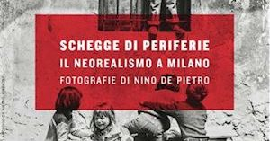 """Milano – """"SCHEGGE DI PERIFERIE"""" – Il neorealismo a Milano"""